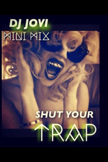 SHUT YOUR TR∆P - DJ JOVI